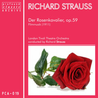 Richard Strauss - Richard Strauss: Der Rosenkavalier, Op. 59, TrV 227