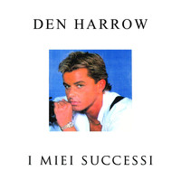 Den Harrow - I miei successi