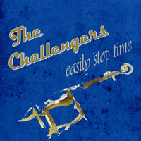 The Challengers - Easily Stop Time
