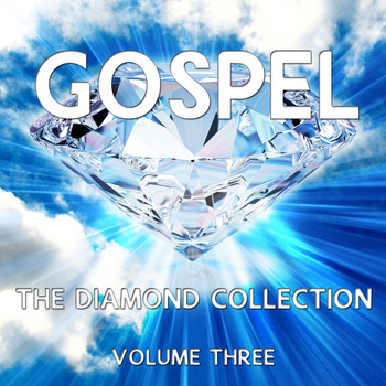 Various Artists - Gospel - The Diamond Collection, Vol. 3