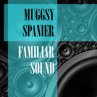 Muggsy Spanier - Familiar Sound