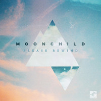 Moonchild - Please Rewind