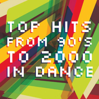 Various Artists - Top Hits from 90's to 2000 in Dance