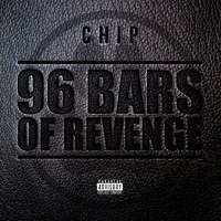 Chip - 96 Bars of Revenge (Explicit)