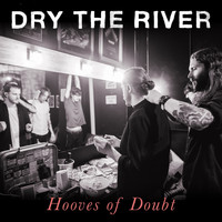Dry The River - Hooves of Doubt