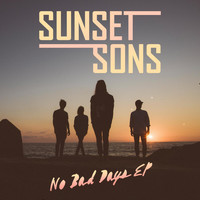 Sunset Sons - No Bad Days