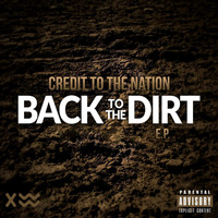 Credit to the Nation - Back to the Dirt EP (Explicit)
