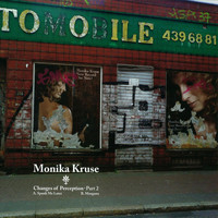 Monika Kruse - Changes of Perception, Pt. 2