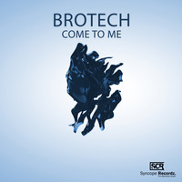 Brotech - Come to Me