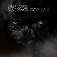 Sheek Louch - Silverback Gorilla 2 (Explicit)