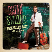 Brian Setzer - Rockabilly Riot! All Original