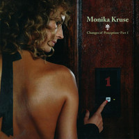 Monika Kruse - Changes of Perception, Pt. 1
