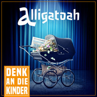 Alligatoah - Denk an die Kinder