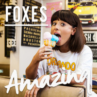 Foxes - Amazing
