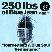 "BLUEJEAN - 250 Lbs Of Blue Jean ""Journey Into A Blue Soul"" (Remastered)"