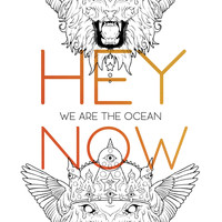 We Are The Ocean - Hey Now