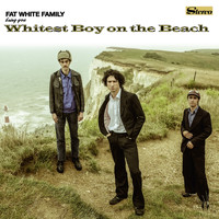 Fat White Family - Whitest Boy on the Beach