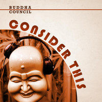 Buddha Council - Consider This