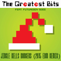 The Greatest Bits - Jingle Bells Bangers (2015 EDM Remix) [feat. Futureboy 5000]