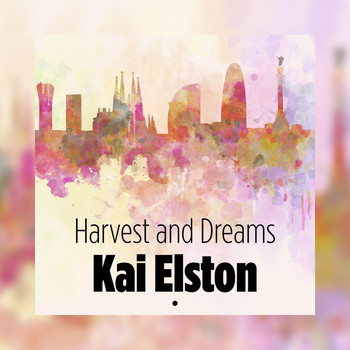 Kai Elston - Harvest and Dreams