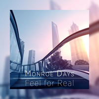 Monroe Days - Feel for Real