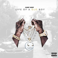 Chief Keef - Life Of A GLO Boy (Explicit)