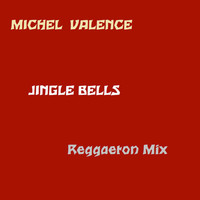 Michel Valence - Jingle Bells (Reggaeton Mix)