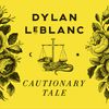 Cautionary Tale  Dylan LeBlanc