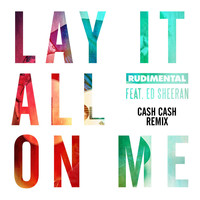 Rudimental - Lay It All On Me (feat. Ed Sheeran)