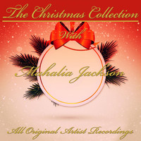 Mahalia Jackson - The Christmas Collection (All Original Artist Recordings)
