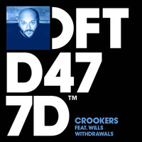 Crookers - Withdrawals (feat. WILLS)