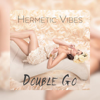 Double Go - Hermetic Vibes