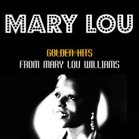 Mary Lou Williams - Golden Hits