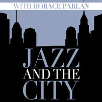 Horace Parlan - Jazz And The City With Horace Parlan