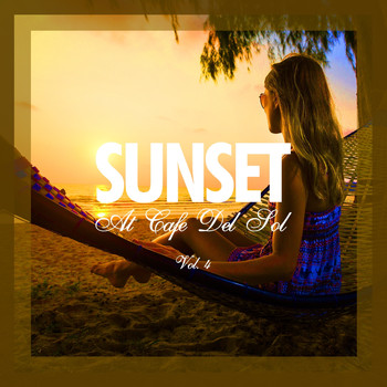 Various Artists - SUNSET at Café Del Sol, Vol. 4