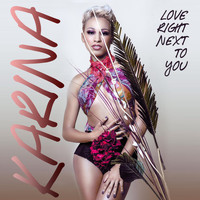 Karina - Love Right Next To You