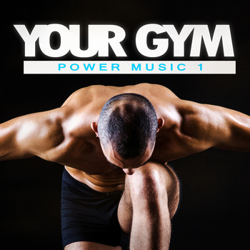 Various Artists - Your Gym - Power Workout Music, Vol. 1
