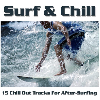 Various Artists - Surf & Chill - 15 Chill Out Tracks For After-Surfing