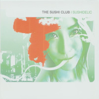 The Sushi Club - Sushidelic