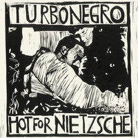 Turbonegro - Hot For Nietzsche