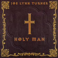 Joe Lynn Turner - Holy Man