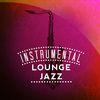 Instrumental Lounge Jazz  Relaxing Instrumental Jazz Academy