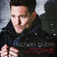 Michael Bublé - The More You Give (The More You'll Have)