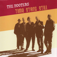 The Hooters - Time Stand Still
