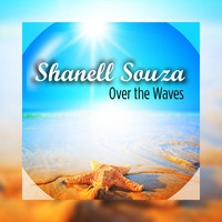Shanell Souza - Over the Waves