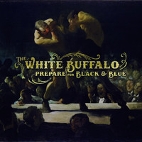 The White Buffalo - Prepare for Black and Blue - EP