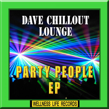 Dave Chillout Lounge - Party People EP