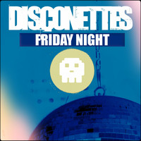 Disconettes - Friday Night