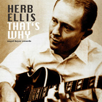 Herb Ellis - That's Why