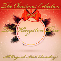 The Kingston Trio - The Christmas Collection (All Original Artist Recordings)